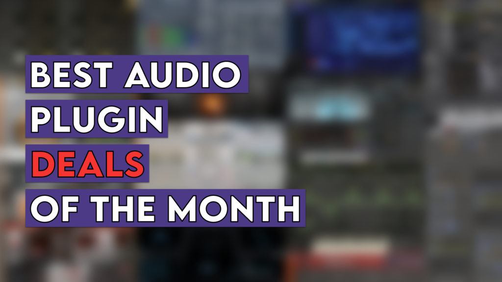 Plugin Deals of the month