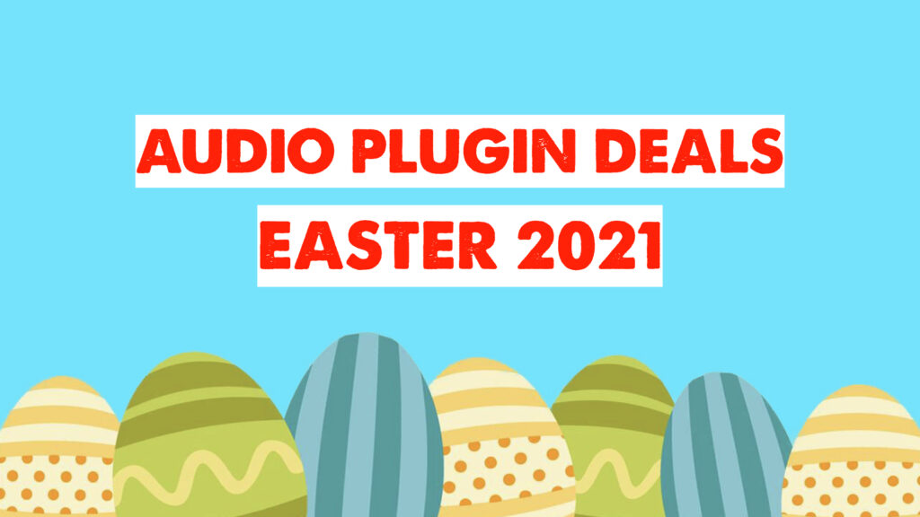 Audio Plugin Deals easter