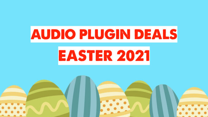 Audio Plugin Deals easter