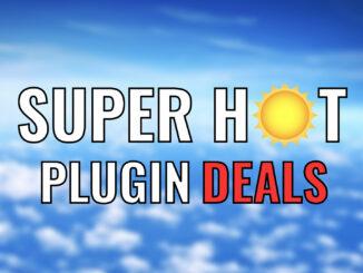 Super Hot Plugin Deals
